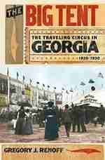 The Big Tent: The Traveling Circus in Georgia by Gregory Renoff