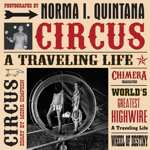 Norma I. Quintana: Circus: A Traveling Life