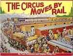 The Circus Moves by Rail 1st Edition  by Tom Parkinson (Author), Charles Philip Fox (Author)