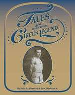 Tales of a small town circus legend by Dale R Albrecht