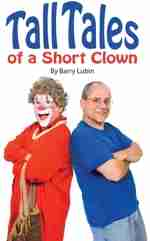 Tall Tales of a Short Clown by Barry Lubin