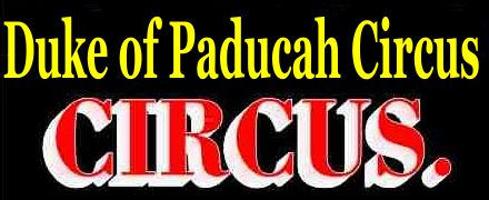 Duke of Padukah Circus
